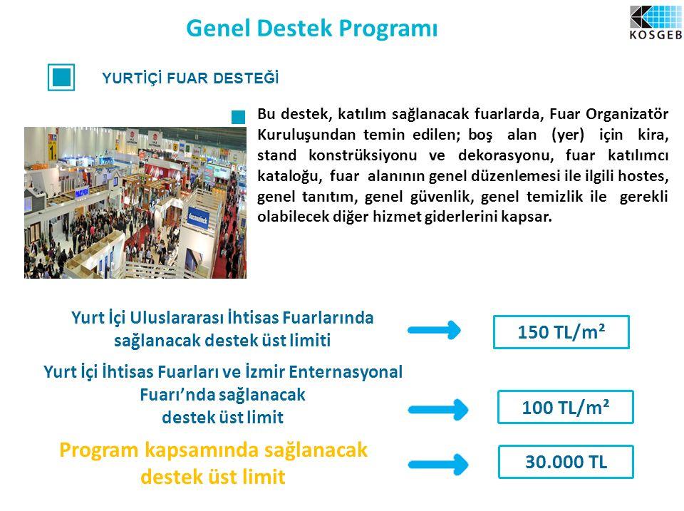 Genel Destek Programı Program kapsamında sağlanacak destek üst limit