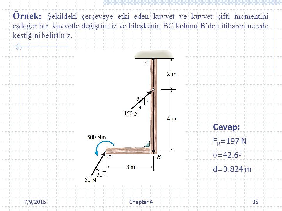 Örnek: Şekildeki çerçeveye etki eden kuvvet ve kuvvet çifti momentini eşdeğer bir kuvvetle değiştiriniz ve bileşkenin BC kolunu B'den itibaren nerede kestiğini belirtiniz.