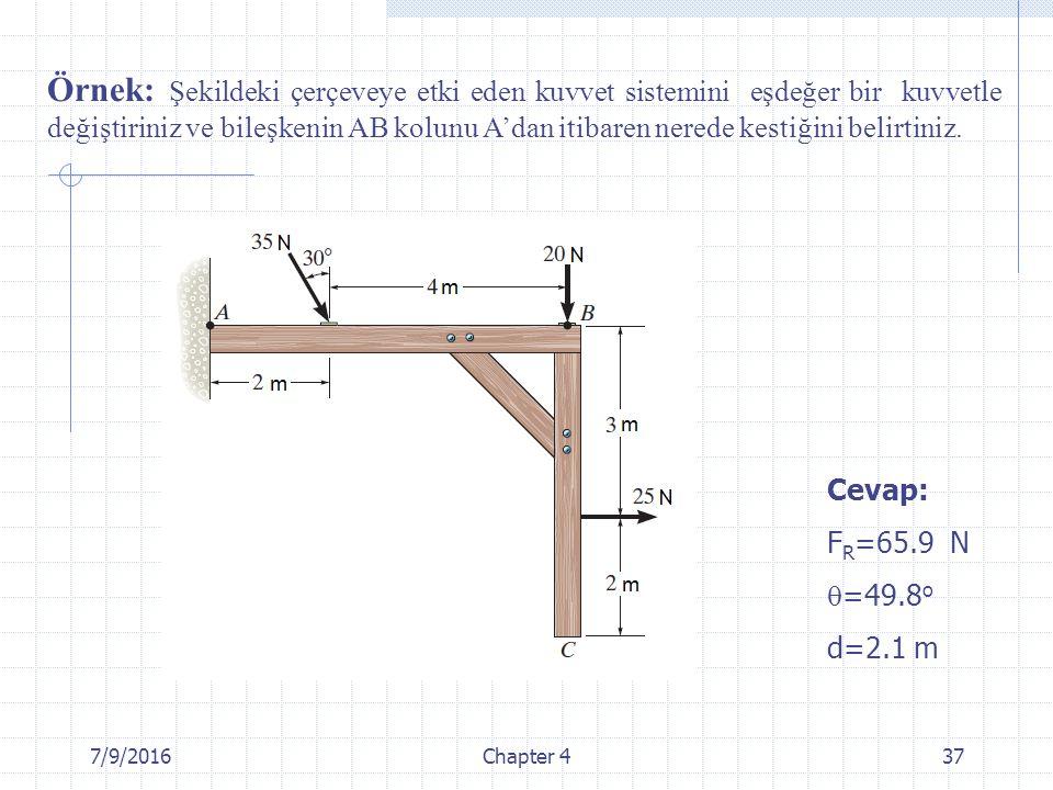 Örnek: Şekildeki çerçeveye etki eden kuvvet sistemini eşdeğer bir kuvvetle değiştiriniz ve bileşkenin AB kolunu A'dan itibaren nerede kestiğini belirtiniz.