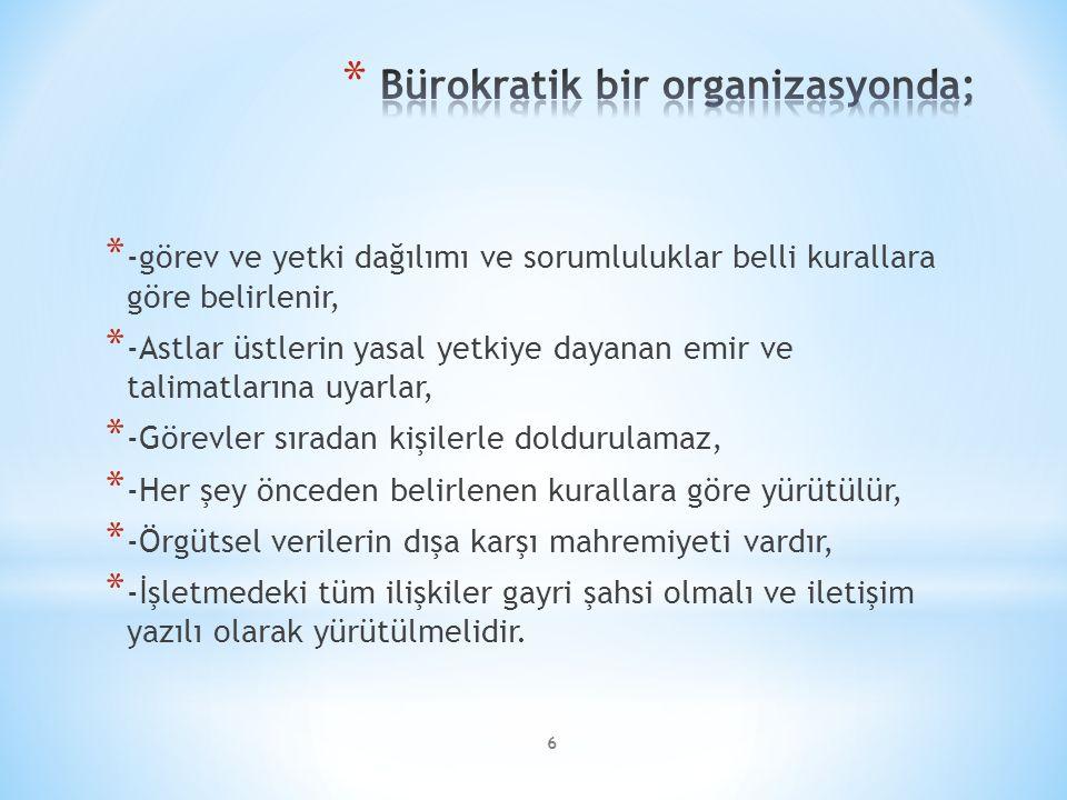 Bürokratik bir organizasyonda;
