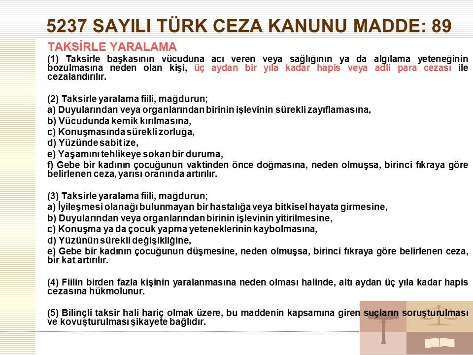 5237 SAYILI TÜRK CEZA KANUNU MADDE: 89