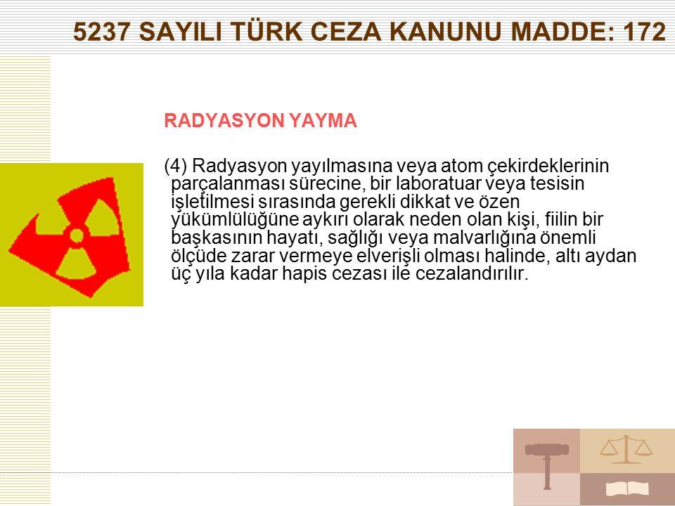 5237 SAYILI TÜRK CEZA KANUNU MADDE: 172