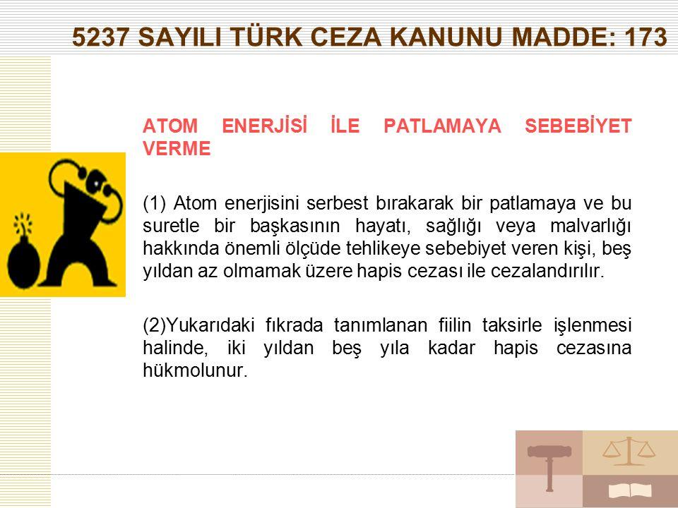 5237 SAYILI TÜRK CEZA KANUNU MADDE: 173