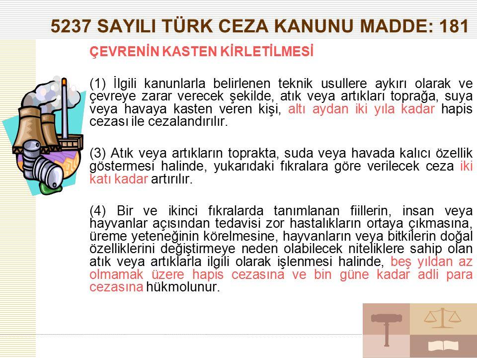 5237 SAYILI TÜRK CEZA KANUNU MADDE: 181