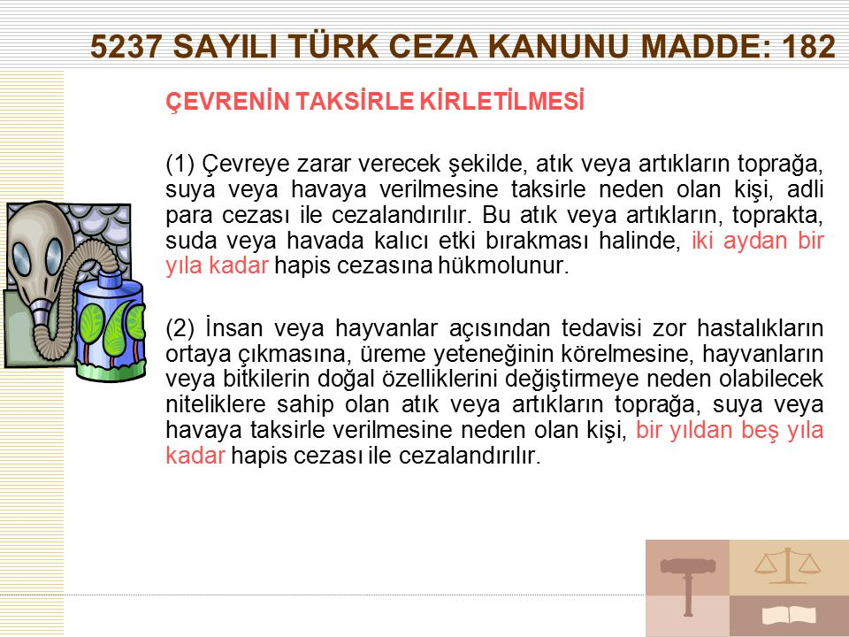 5237 SAYILI TÜRK CEZA KANUNU MADDE: 182