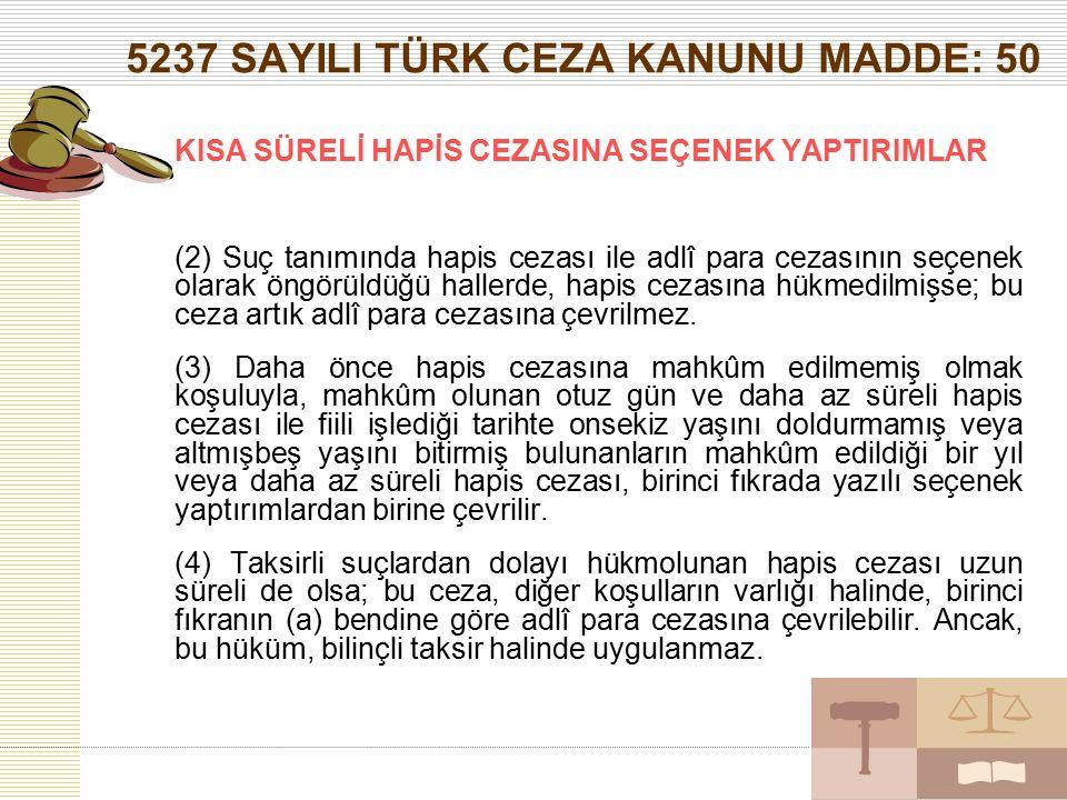 5237 SAYILI TÜRK CEZA KANUNU MADDE: 50