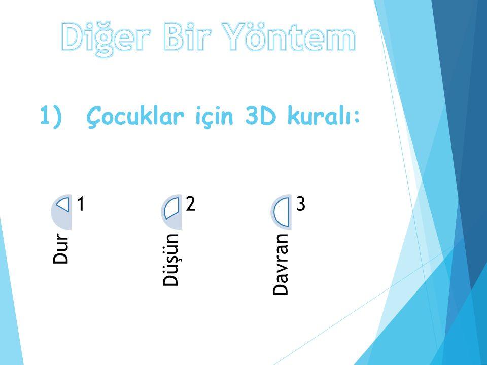 1) Çocuklar için 3D kuralı: