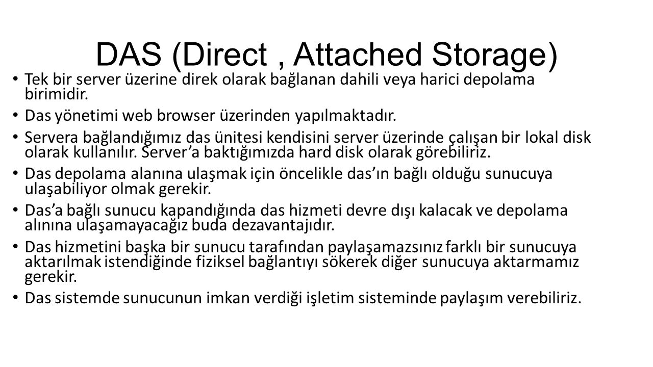 DAS (Direct , Attached Storage)