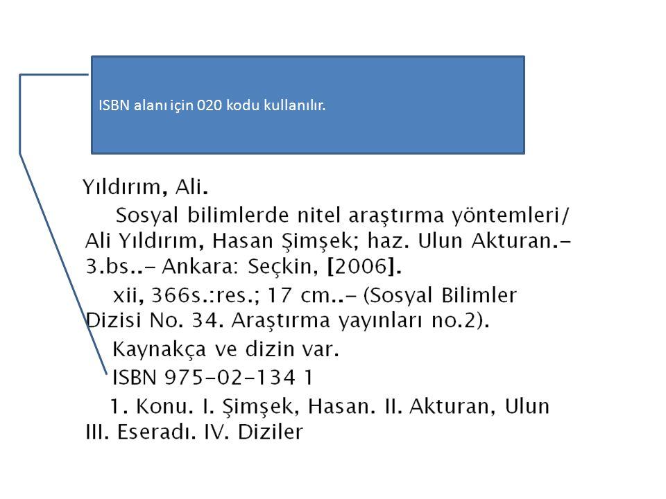 ISBN alanı için 020 kodu kullanılır.