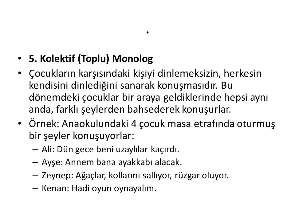 . 5. Kolektif (Toplu) Monolog
