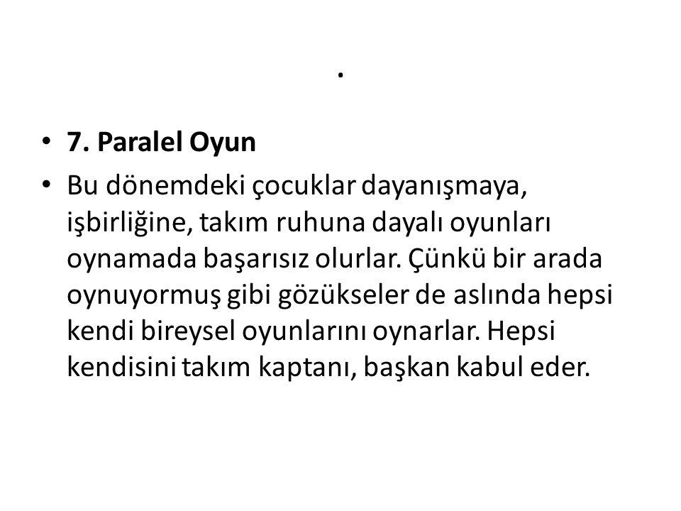 . 7. Paralel Oyun.