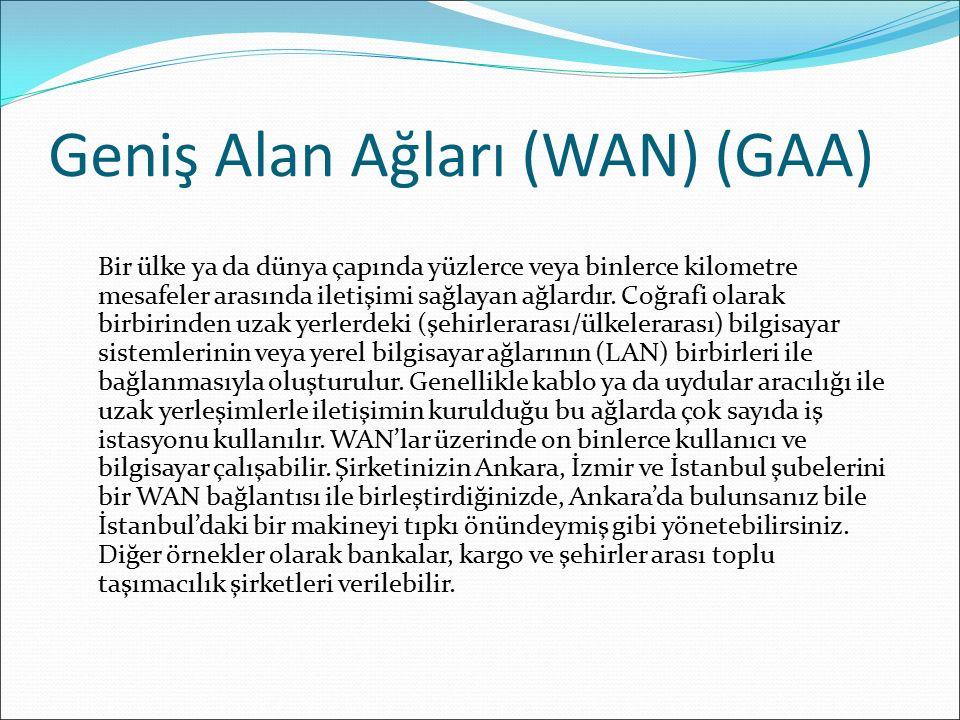 Geniş Alan Ağları (WAN) (GAA)