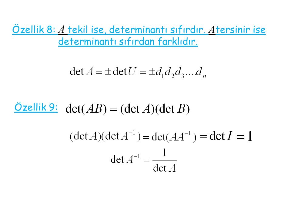 Özellik 8: A tekil ise, determinantı sıfırdır. Atersinir ise