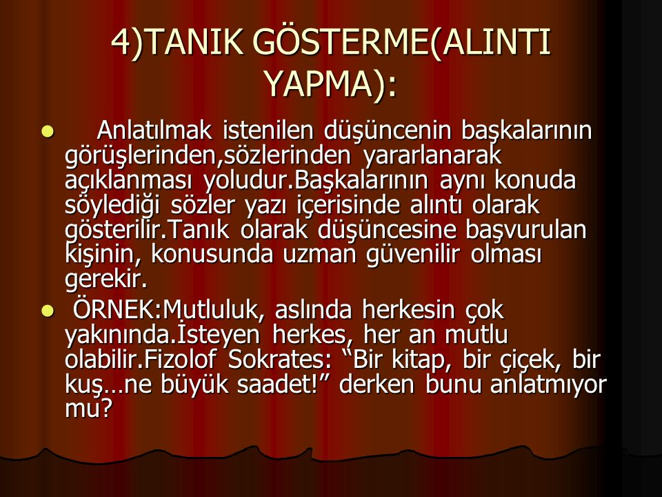4)TANIK GÖSTERME(ALINTI YAPMA):