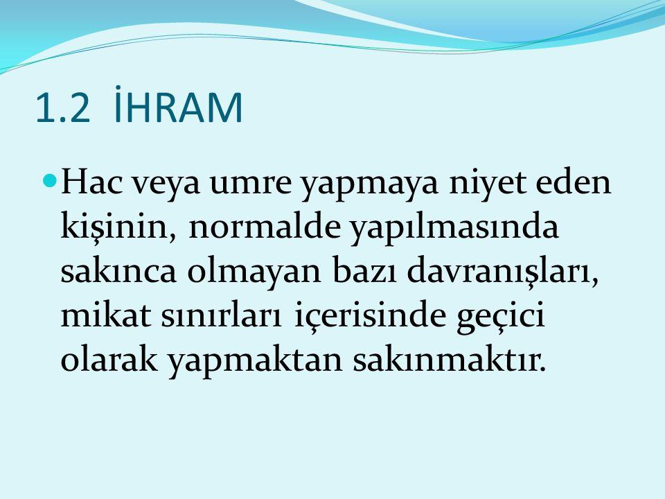 1.2 İHRAM