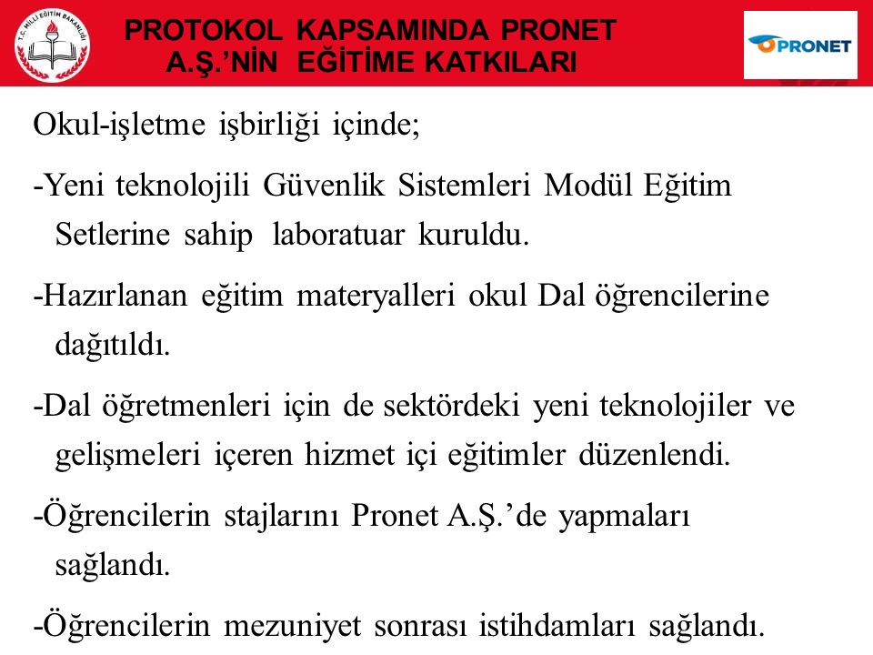 PROTOKOL KAPSAMINDA PRONET A.Ş.'NİN EĞİTİME KATKILARI