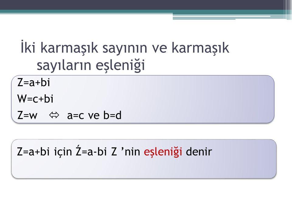 İki karmaşık sayının ve karmaşık sayıların eşleniği