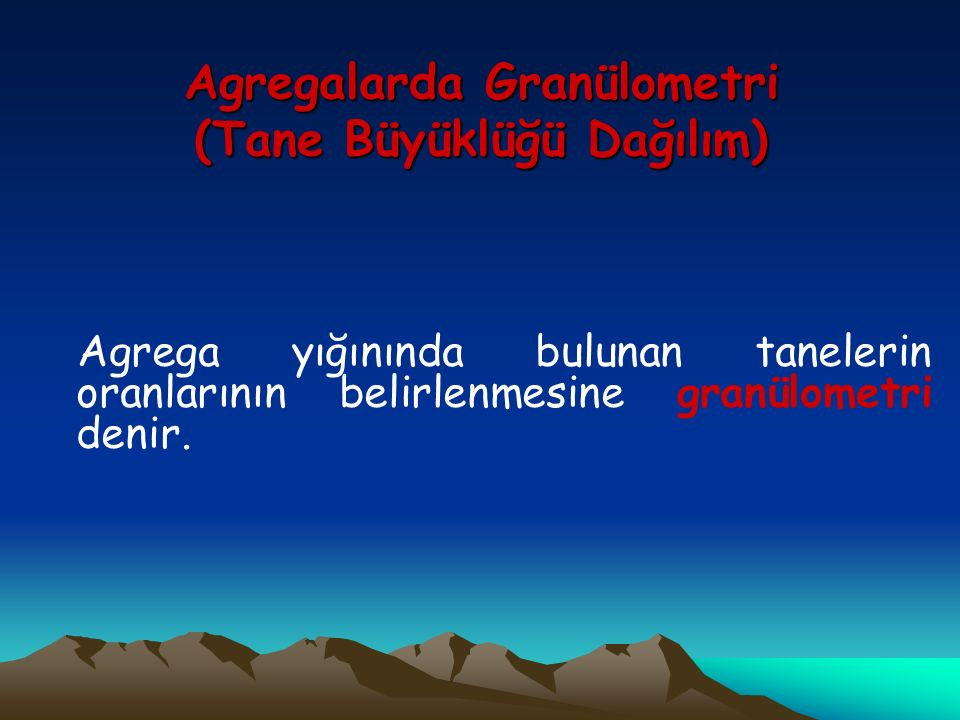 Agregalarda Granülometri (Tane Büyüklüğü Dağılım)