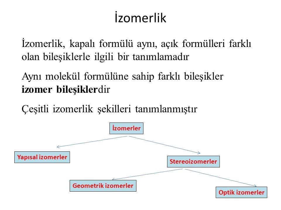 İzomerlik İzomerlik, kapalı formülü aynı, açık formülleri farklı olan bileşiklerle ilgili bir tanımlamadır.