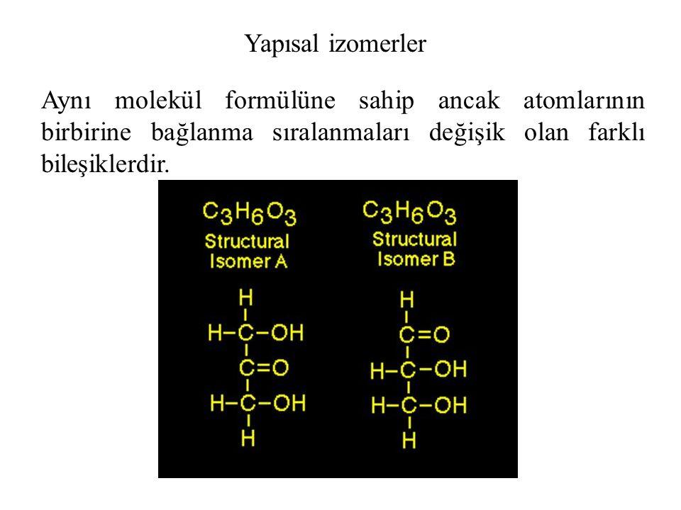 Yapısal izomerler Aynı molekül formülüne sahip ancak atomlarının birbirine bağlanma sıralanmaları değişik olan farklı bileşiklerdir.