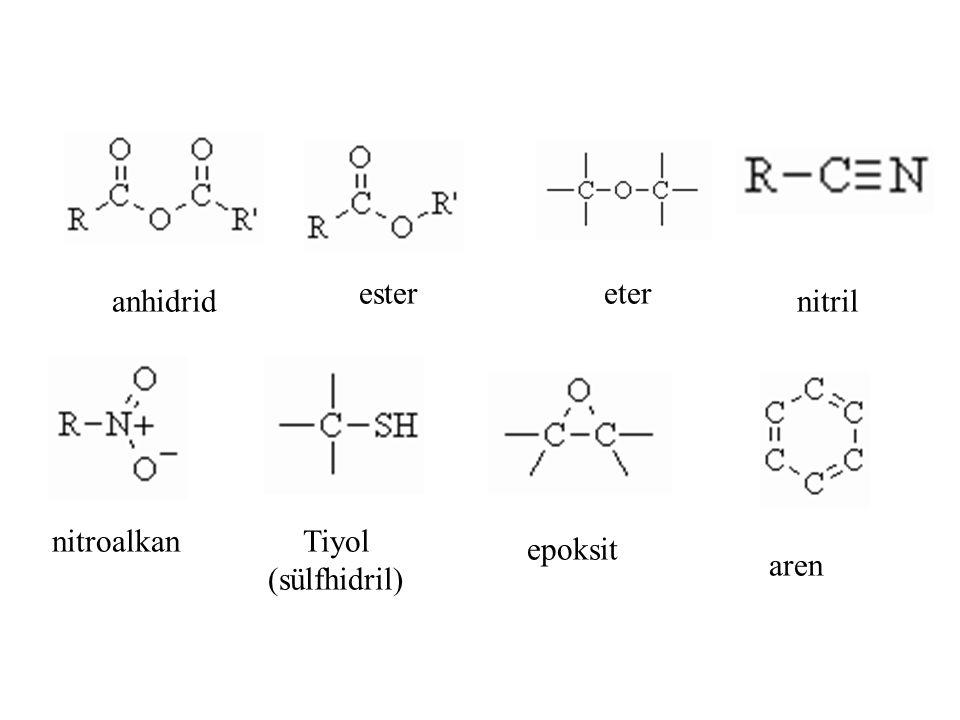 anhidrid epoksit ester eter nitril nitroalkan Tiyol (sülfhidril) aren