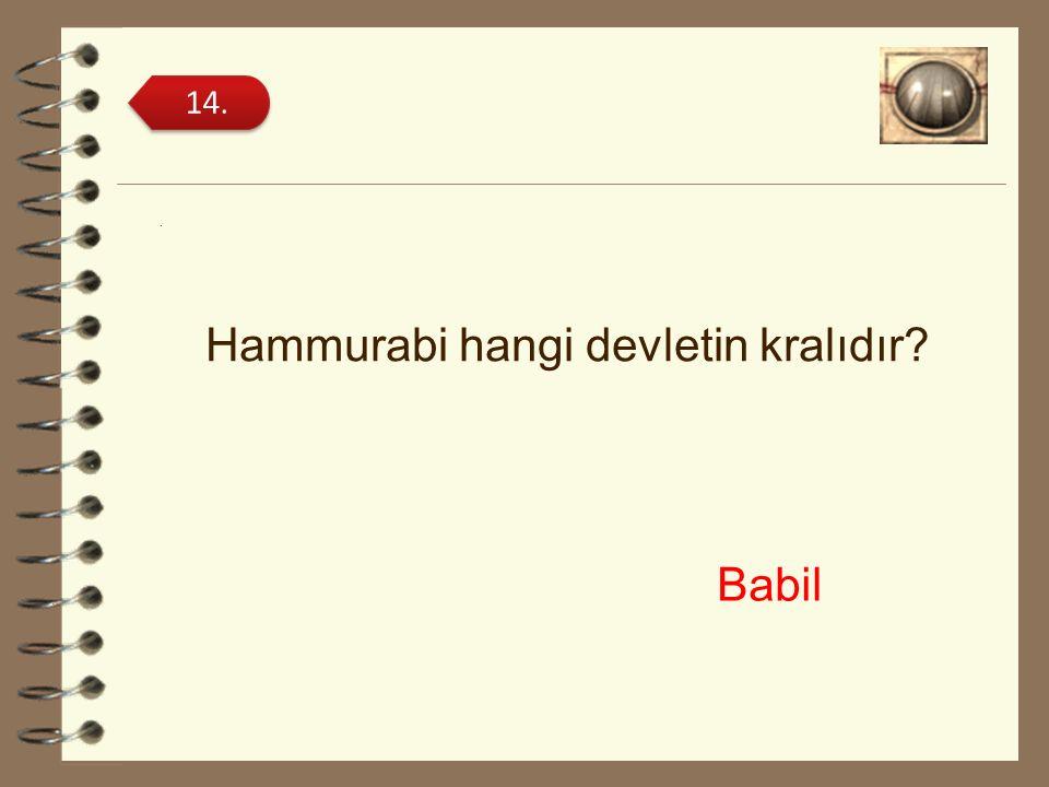 Hammurabi hangi devletin kralıdır