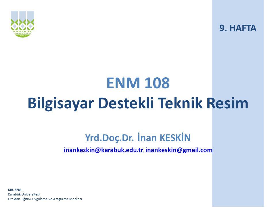 ENM 108 Bilgisayar Destekli Teknik Resim