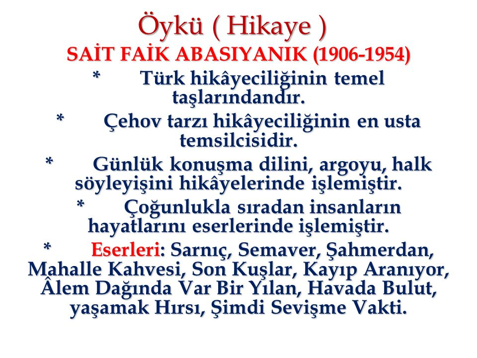 Öykü ( Hikaye ) SAİT FAİK ABASIYANIK (1906-1954)