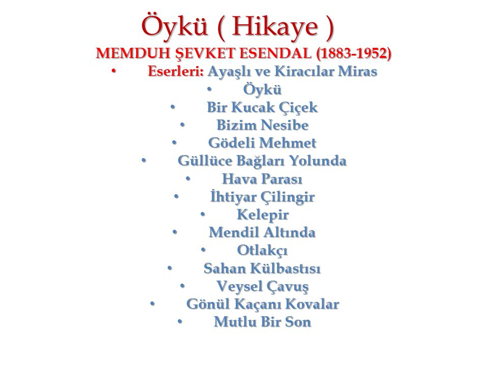 Öykü ( Hikaye ) MEMDUH ŞEVKET ESENDAL (1883-1952)