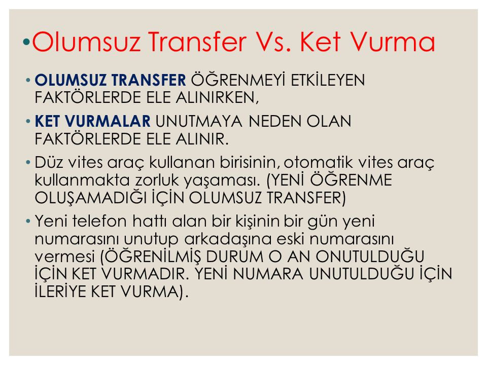 Olumsuz Transfer Vs. Ket Vurma