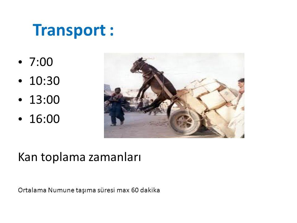 Transport : 7:00 10:30 13:00 16:00 Kan toplama zamanları