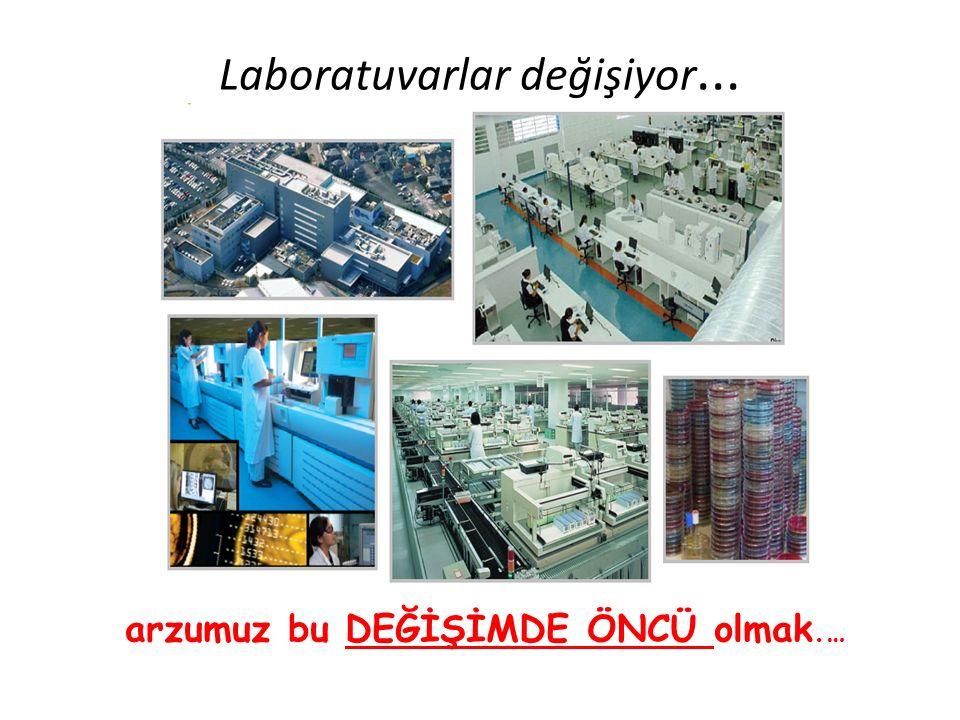 Laboratuvarlar değişiyor...