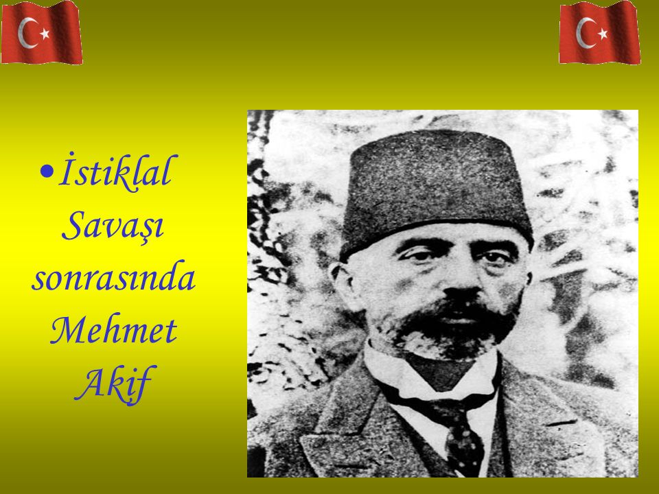 İstiklal Savaşı sonrasında Mehmet Akif