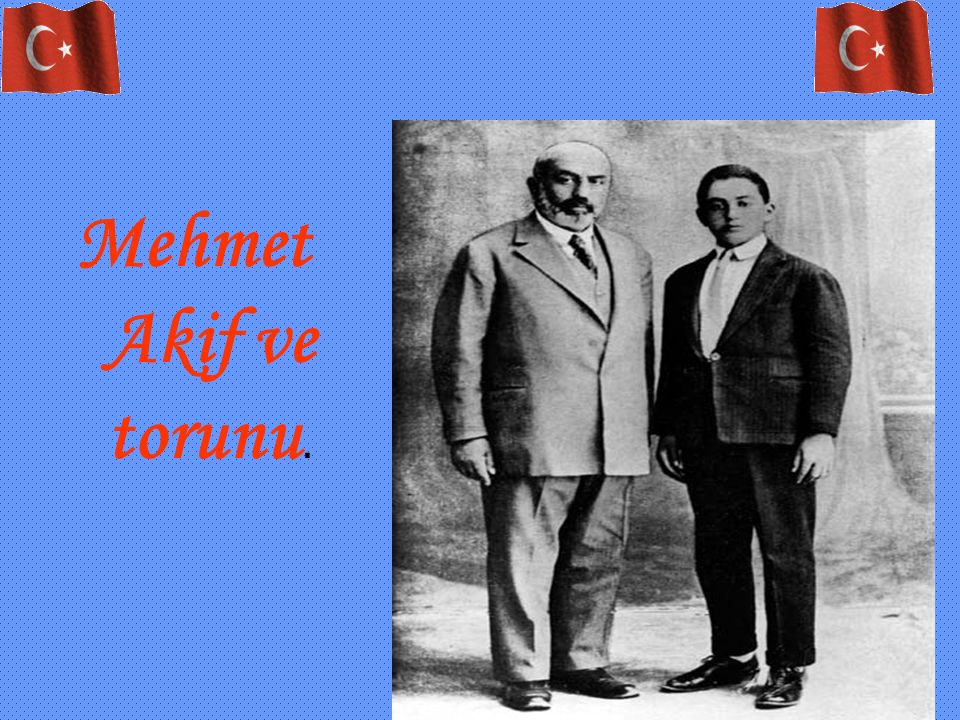 Mehmet Akif ve torunu.