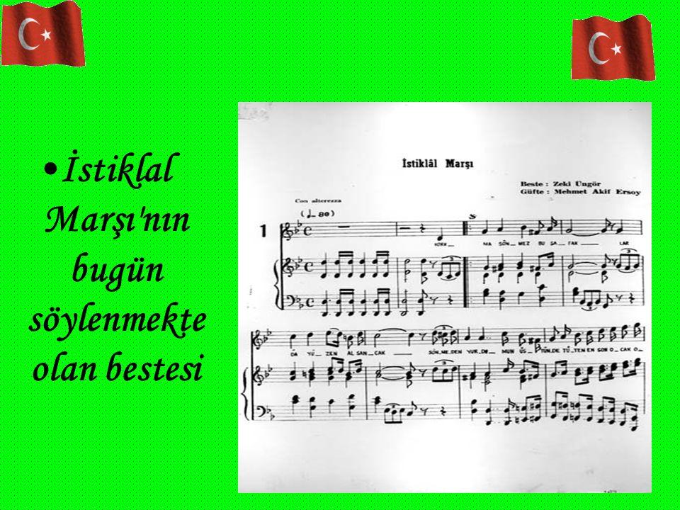 İstiklal Marşı nın bugün söylenmekte olan bestesi