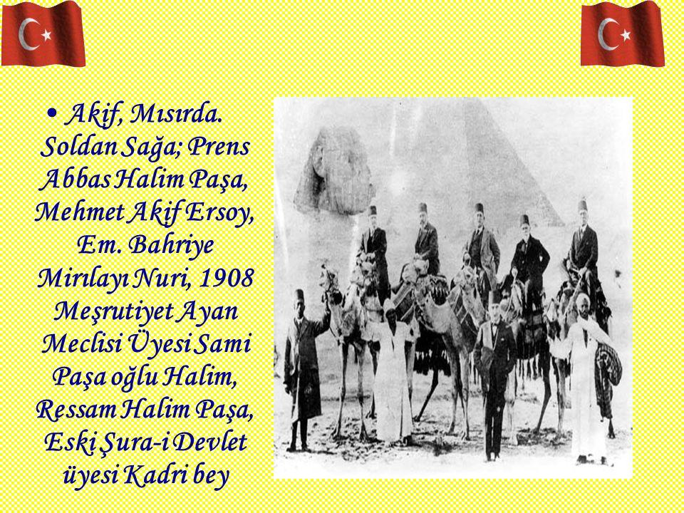 Akif, Mısırda. Soldan Sağa; Prens Abbas Halim Paşa, Mehmet Akif Ersoy, Em.