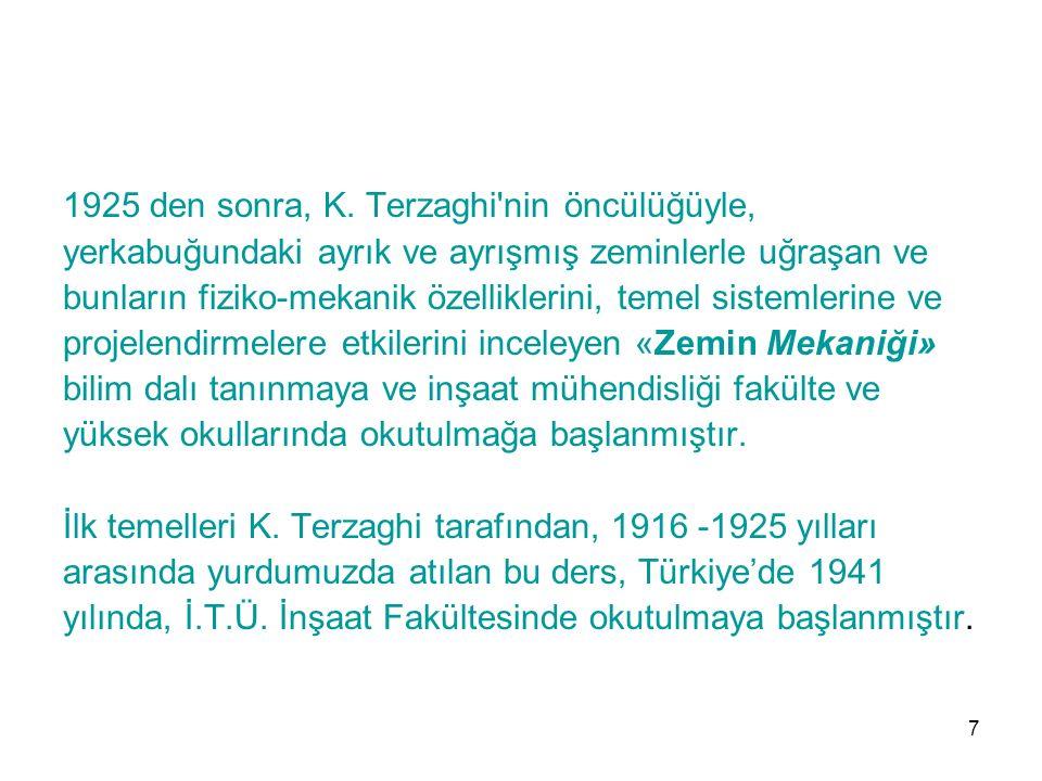 1925 den sonra, K. Terzaghi nin öncülüğüyle,