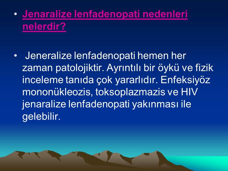 Jenaralize lenfadenopati nedenleri nelerdir