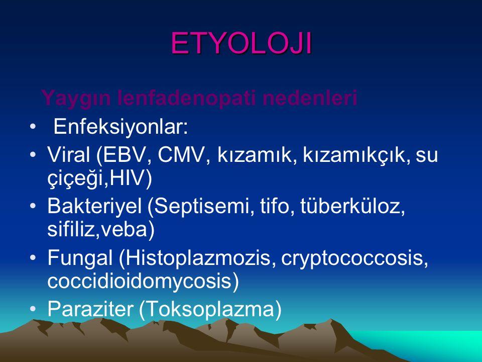 ETYOLOJI Yaygın lenfadenopati nedenleri Enfeksiyonlar: