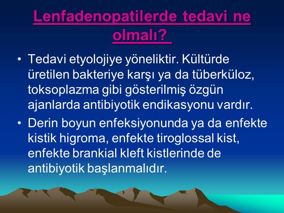 Lenfadenopatilerde tedavi ne olmalı