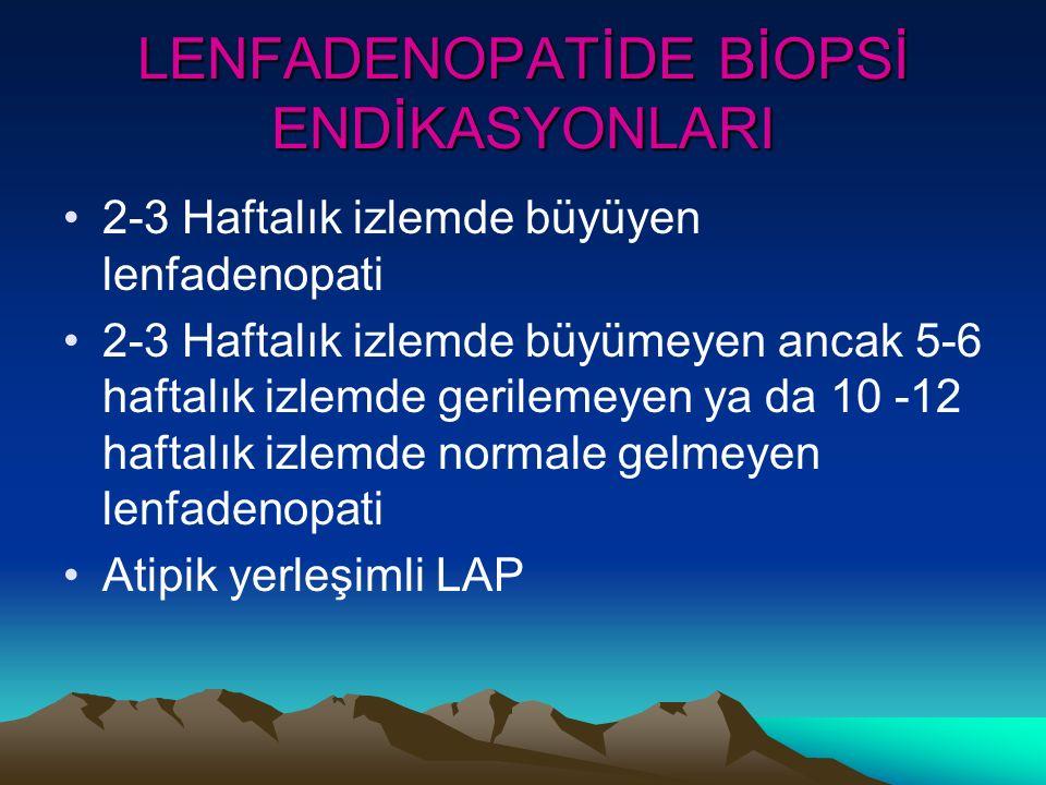 LENFADENOPATİDE BİOPSİ ENDİKASYONLARI
