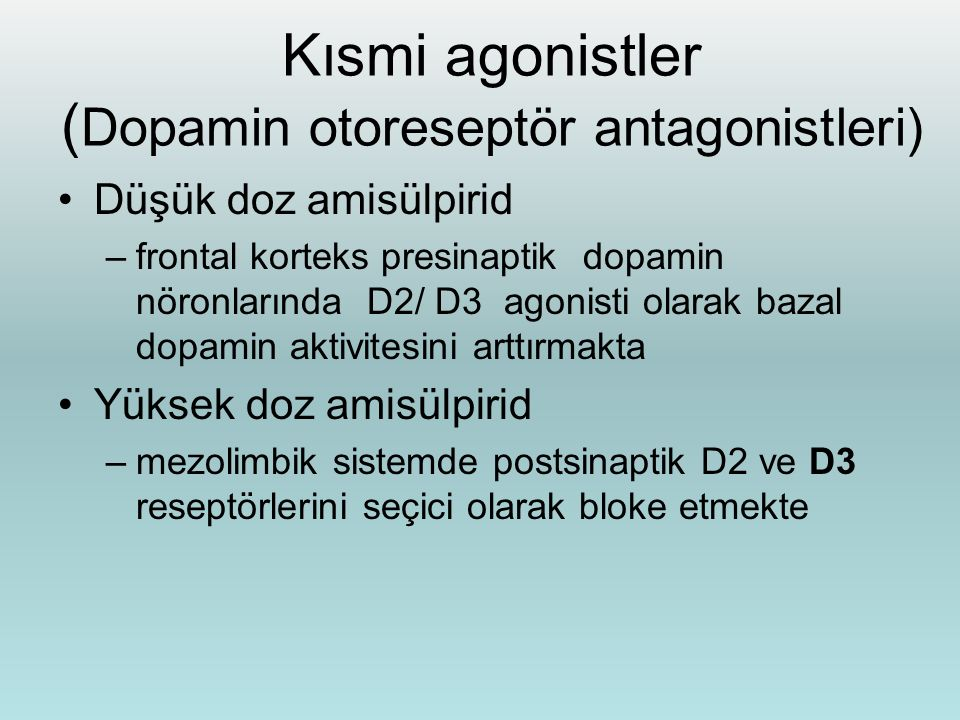 Kısmi agonistler (Dopamin otoreseptör antagonistleri)