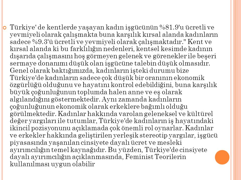 Türkiye de kentlerde yaşayan kadın işgücünün %81