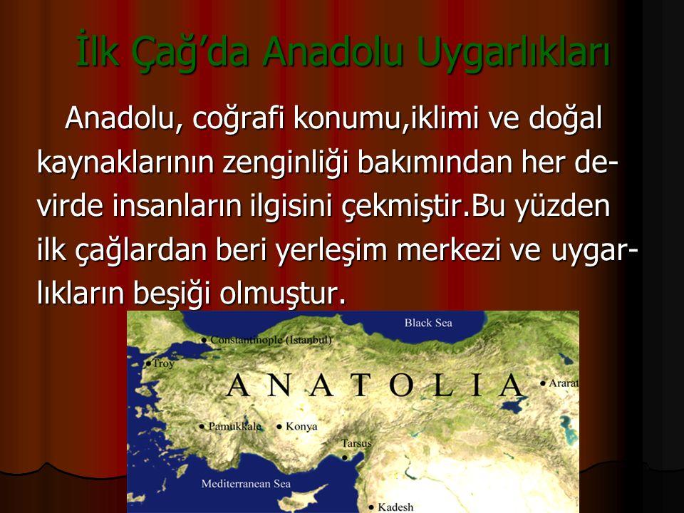 İlk Çağ'da Anadolu Uygarlıkları