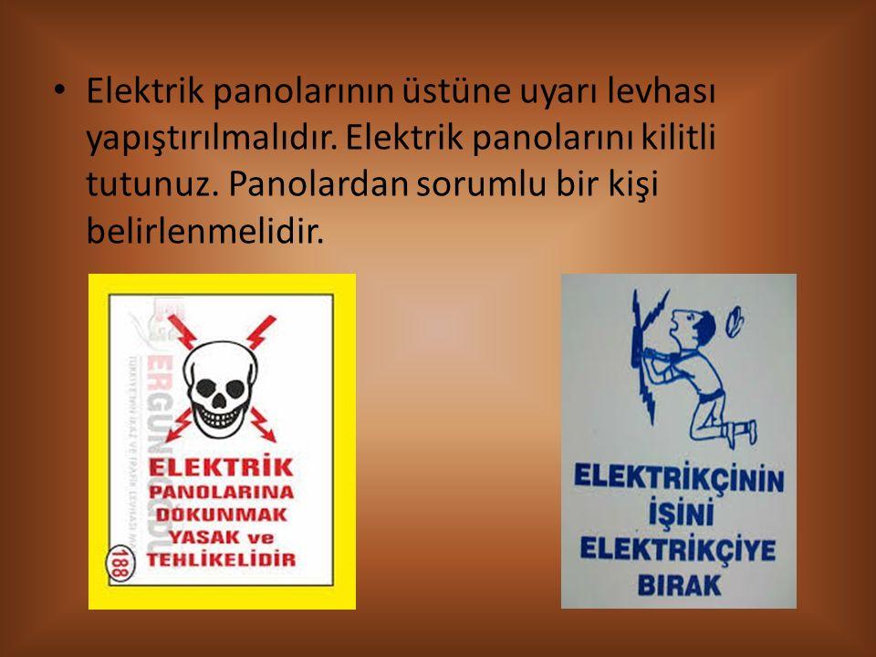 Elektrik panolarının üstüne uyarı levhası yapıştırılmalıdır