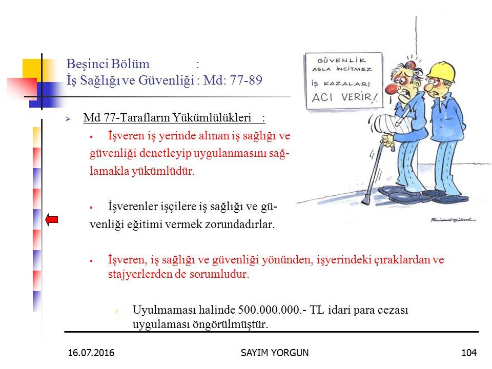 Beşinci Bölüm : İş Sağlığı ve Güvenliği : Md: 77-89