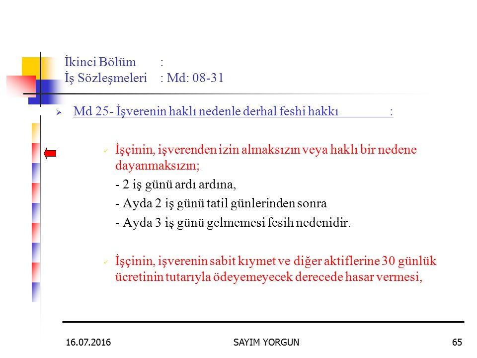 İkinci Bölüm : İş Sözleşmeleri : Md: 08-31