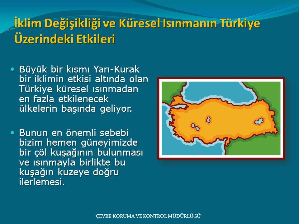 İklim Değişikliği ve Küresel Isınmanın Türkiye Üzerindeki Etkileri