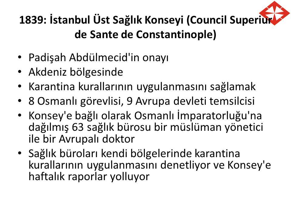 1839: İstanbul Üst Sağlık Konseyi (Council Superiur de Sante de Constantinople)