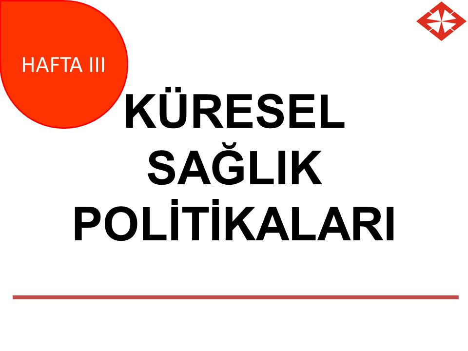 KÜRESEL SAĞLIK POLİTİKALARI
